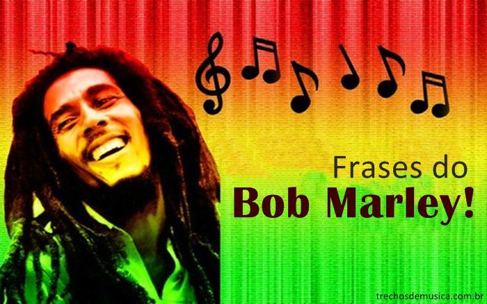 Frases De Bob Marley Para Status Trechos De Músicas