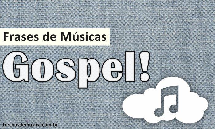Frases de Música Gospel para Falar de Deus no Status