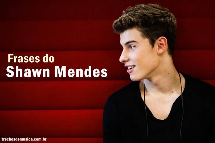 Frases De Shawn Mendes Trechos De Músicas