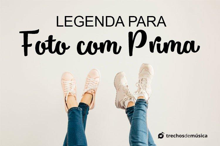Legenda para Foto com Prima