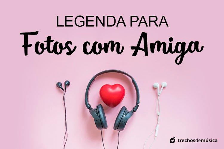 Legendas para Fotos com Amiga