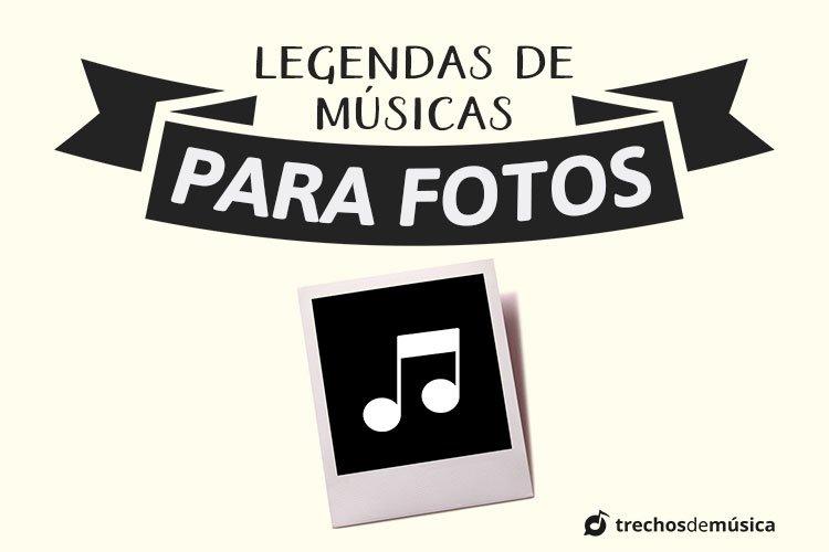 Legendas para Fotos com Letras de Músicas