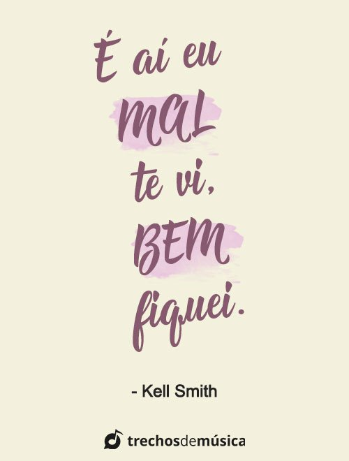 Frases de Kell Smith para Status e Legendas 2