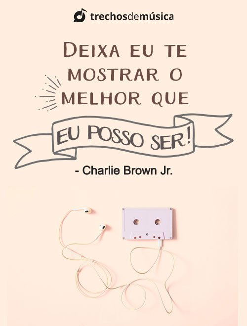 Frases de Charlie Brown Jr. para Status e Legendas 1